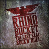 Rhino Bucket - The Last Real Rock 'N' Roll