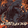 We Exist Even Dead - Eventide